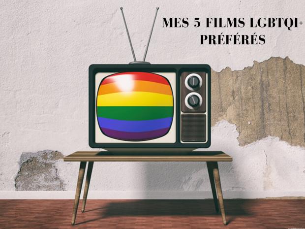 MEs 5 films LGBTQI+ préférés (1)